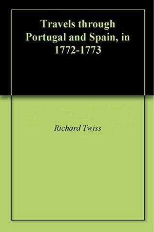 Travels through Portugal and Spain, in 1772-1773