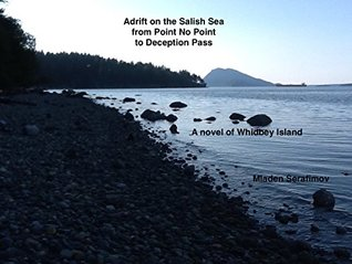 Adrift on the Salish Sea from Point No Point to Deception Pass