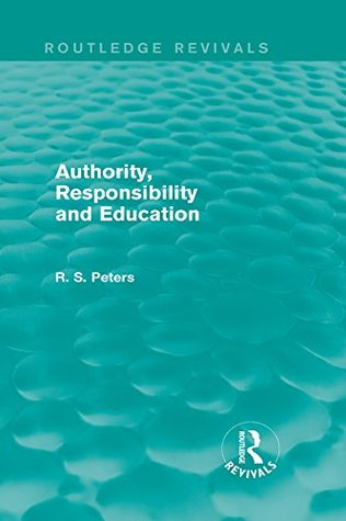 Authority, Responsibility and Education: Volume 1