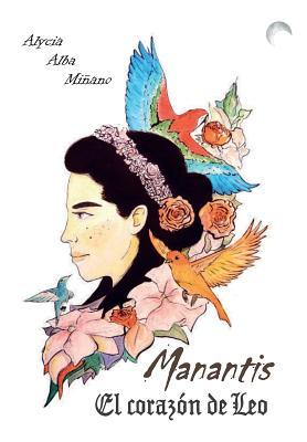 Manantis. El Corazon de Leo por Sra Alycia Alba Minano, Sr Joan Guasp, La fábrica de sueños