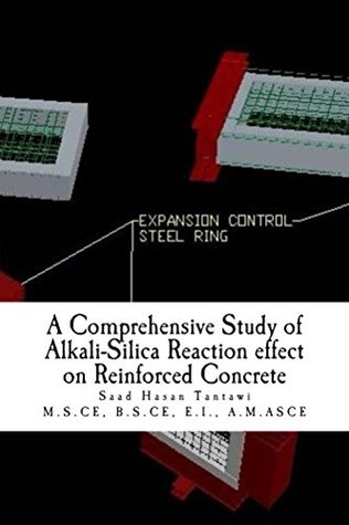 A Comprehensive Study of Alkali-Silica Reaction effect on Reinforced Concrete