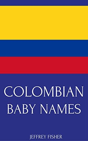 Colombian Baby Names: Names from Colombia for Girls and Boys