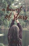 A Harvest of Stars (A Harvest of Stars Series, #1)