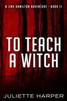 To Teach a Witch (A Jinx Hamilton Mystery Book 11)