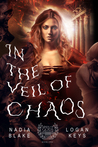 In the Veil of Chaos by Nadia Blake