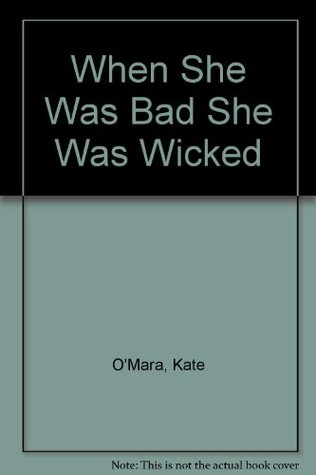 when-she-was-bad-she-was-wicked