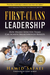 First-Class Leadership: How Highly Effective Teams Can Achieve Breakthrough Results