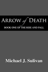 Arrow of Death (The Rise and Fall #1)