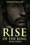 The Rise Of The King (King Series #1)