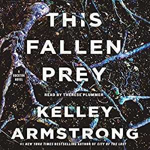 Audiobook Review: This Fallen Prey by Kelley Armstrong (@mlsimmons, @KelleyArmstrong, @tplummer76, @MacmillanAudio)