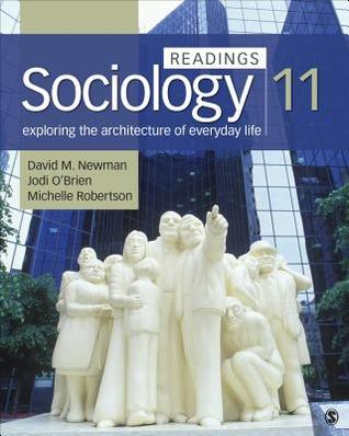 Sociology, Exploring the Architecture of Everyday Life: Readings