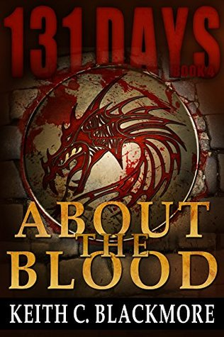 About the Blood by Keith C. Blackmore