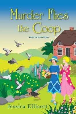 Murder Flies the Coop (Beryl and Edwina Mystery #2)