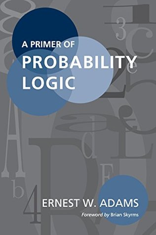 A Primer of Probability Logic (Lecture Notes)