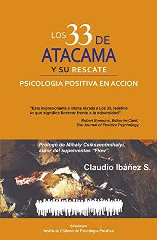 LOS 33 DE ATACAMA Y SU RESCATE: Psicología Positiva en Acción
