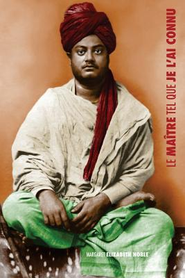 Le Maitre Tel Que Je L'Ai Connu: Swami Vivekananda