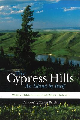 The Cypress Hills: An Island by Itself