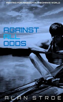 Against All Odds: Fighting for Freedom in a Woman's World