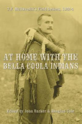 at-home-with-the-bella-coola-indians-t-f-mcilwraith-s-field-letters-1922-24