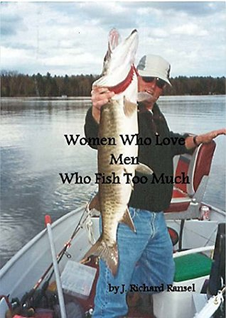 Women Who Love Men Who Fish Too Much
