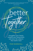 Better Together by Pam Barnhill
