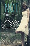 Not Your Average Happy Ending (Not Your Average Fairy Tale) (Volume 2)