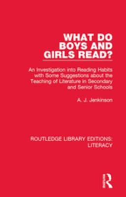 What Do Boys and Girls Read?: An Investigation Into Reading Habits with Some Suggestions about the Teaching of Literature in Secondary and Senior Schools