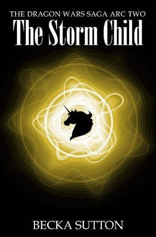 The Storm Child (The Dragon Wars Saga Book 2)