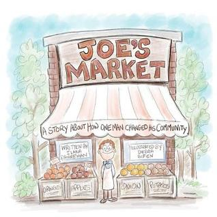 Joe's Market: A Story about How One Man Changed His Community