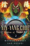 Yin-Yang Code: Shadow of Tenkai-Bo (Book 2)