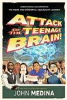 Attack of the Teenage Brain!: Understanding and Supporting the Weird and Wonderful Adolescent Learner