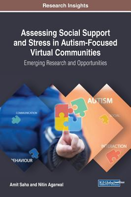 assessing-social-support-and-stress-in-autism-focused-virtual-communities-emerging-research-and-opportunities