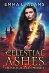 Celestial Ashes (Celestial Marked, #3)