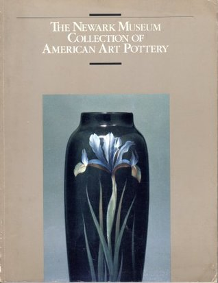 The Newark Museum Collection of American Art Pottery