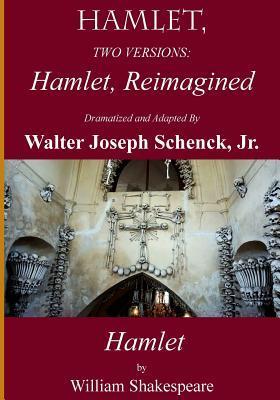 Hamlet, Reimagined: Hamlet, 2 Versions