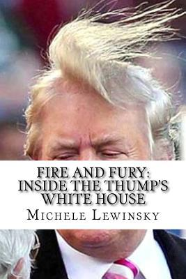 Fire and Fury: Inside the Thump's White House