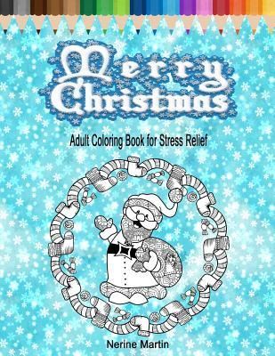 Merry Christmas: Adult Coloring Book for Stress Relief