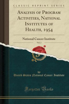Analysis of Program Activities, National Institutes of Health, 1954, Vol. 2: National Cancer Institute