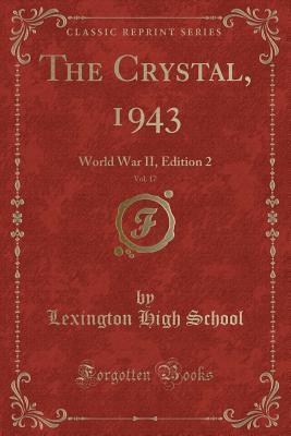 The Crystal, 1943, Vol. 17: World War II, Edition 2