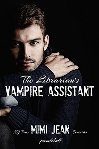 The Librarian's Vampire Assistant (The Librarian's Vampire Assistant, #1)
