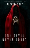 The Devil Never Loves