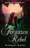 Forgotten Rebel (The Allegiance Book 3)