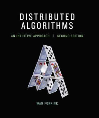 Distributed Algorithms: An Intuitive Approach par Wan Fokkink