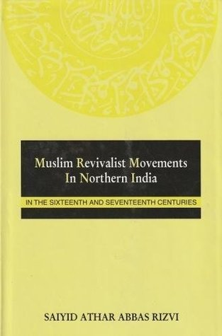 Muslim Revivalist Movements in Northern India in the 16th & 17th Century: In the Sixteenth & Seventeenth Centuries Libros electrónicos gratuitos sin descarga de membresía