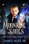 Moonrise Souls (The Blood Curse Chronicles #3)