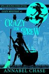 Book cover for Crazy For Brew (Spellbound Ever After Paranormal Cozy Mystery Book 1)