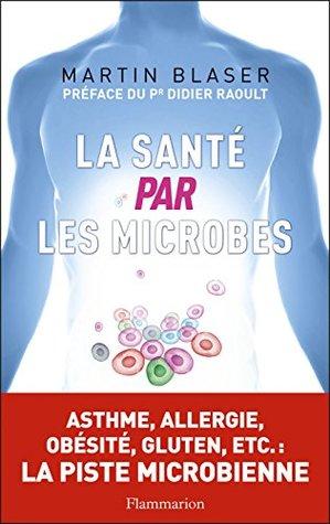 La Santé par les microbes (DOCUMENTS SC.HU)
