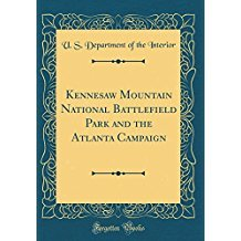 Kennesaw Mountain National Battlefield Park and the Atlanta Campaign