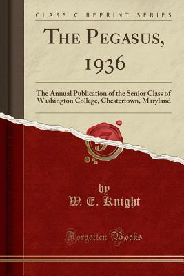 The Pegasus, 1936: The Annual Publication of the Senior Class of Washington College, Chestertown, Maryland