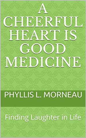 A Cheerful Heart is Good Medicine: Finding Laughter in Life